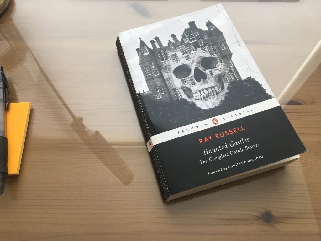 Haunted Castles: The Complete Gothic Stories by Ray Russell