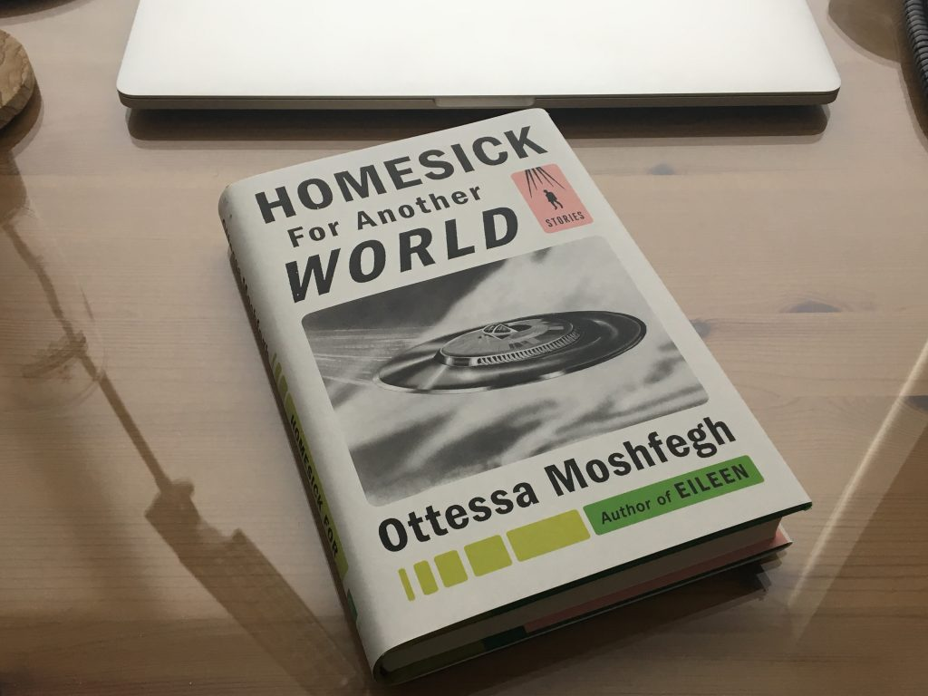 Homesick for Another World by Otessa Moshfegh