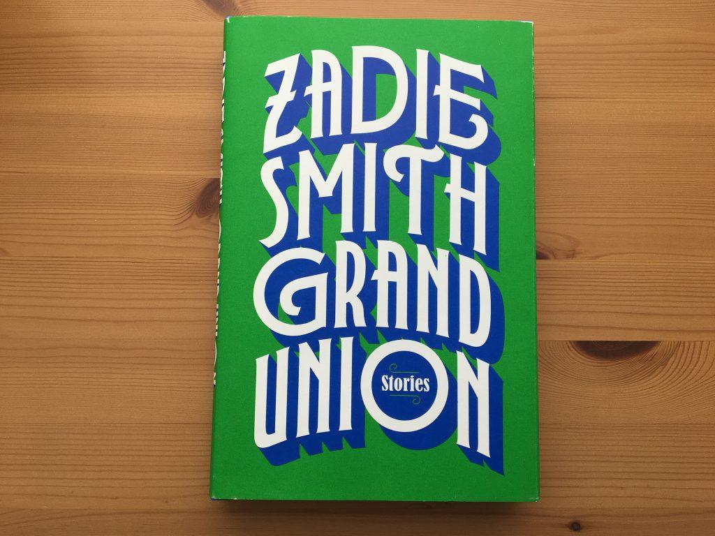 Grand Union by Zadie Smith