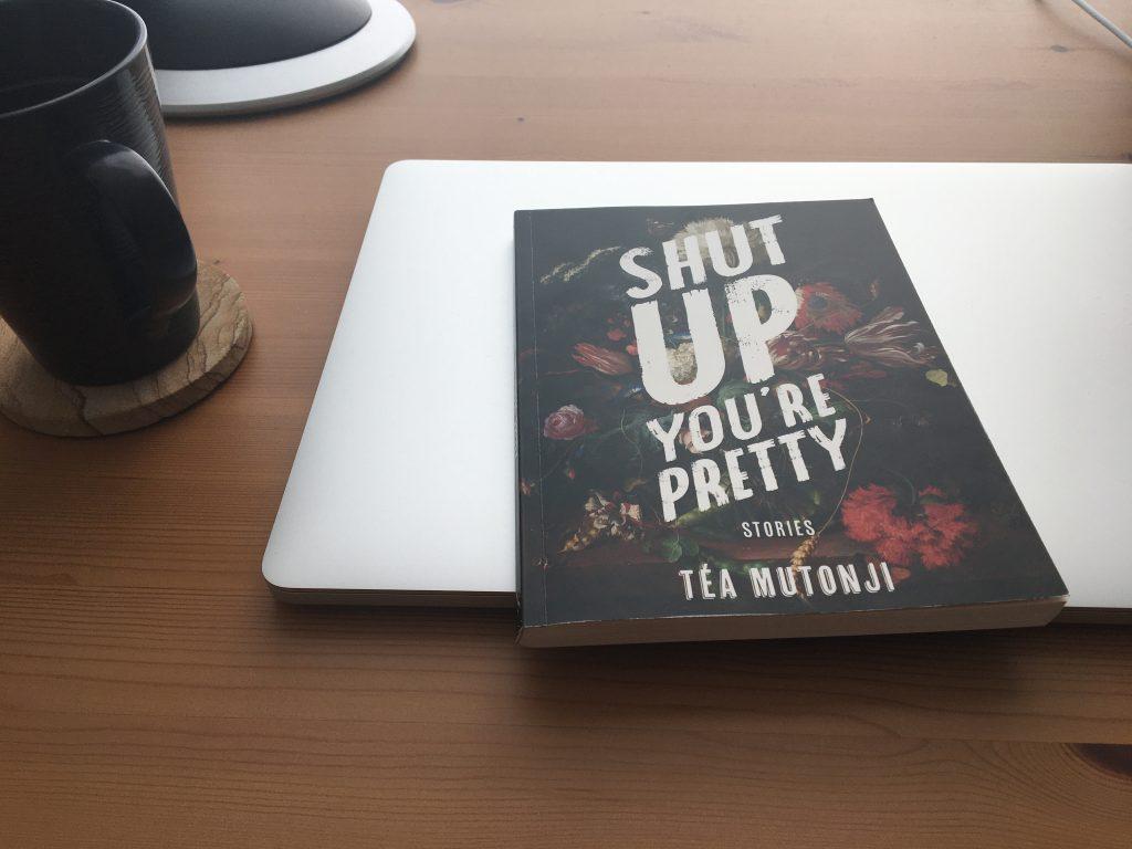Shut Up You're Pretty by Téa Mutonji