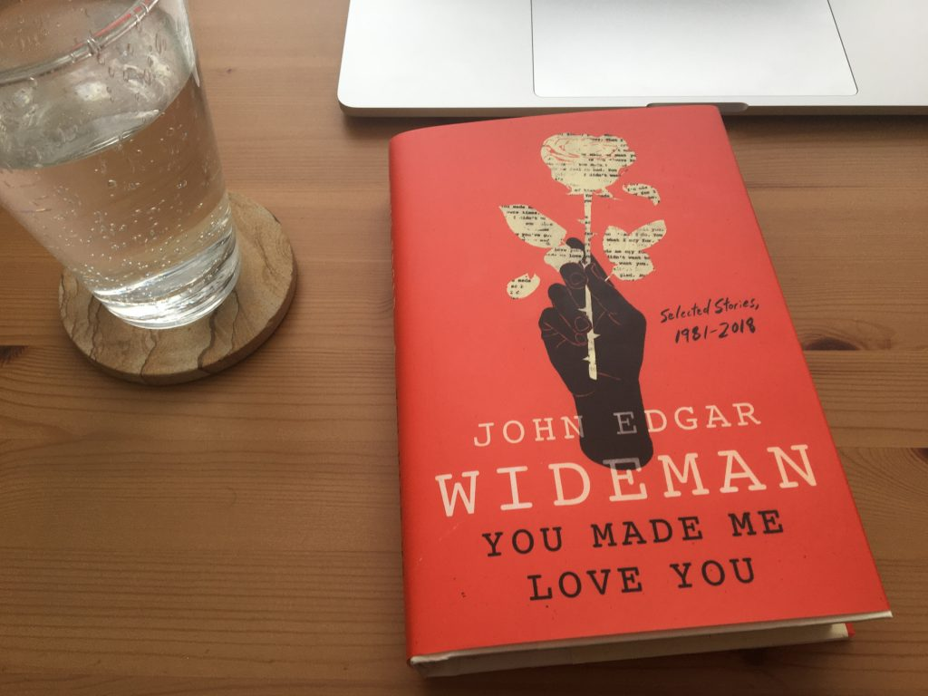 You Made Me Love You: Selected Stories, 1981–2018 by John Edgar Wideman