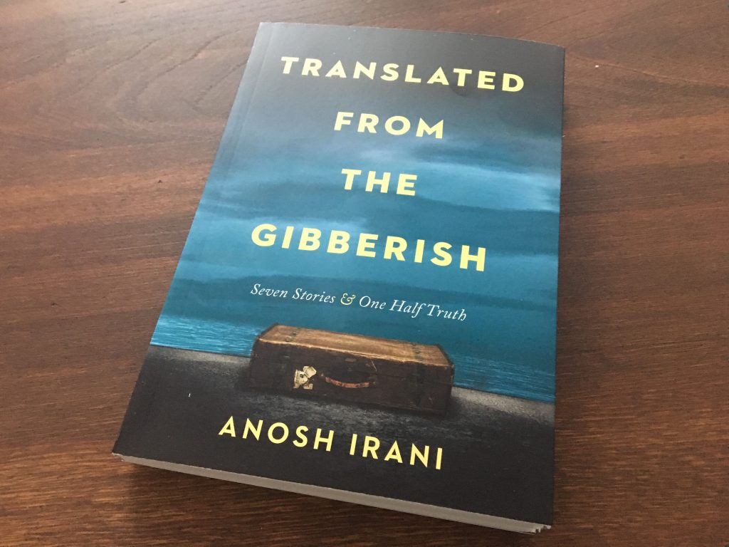 Translated from the Gibberish: Seven Stories and One Half Truth by Anosh Irani