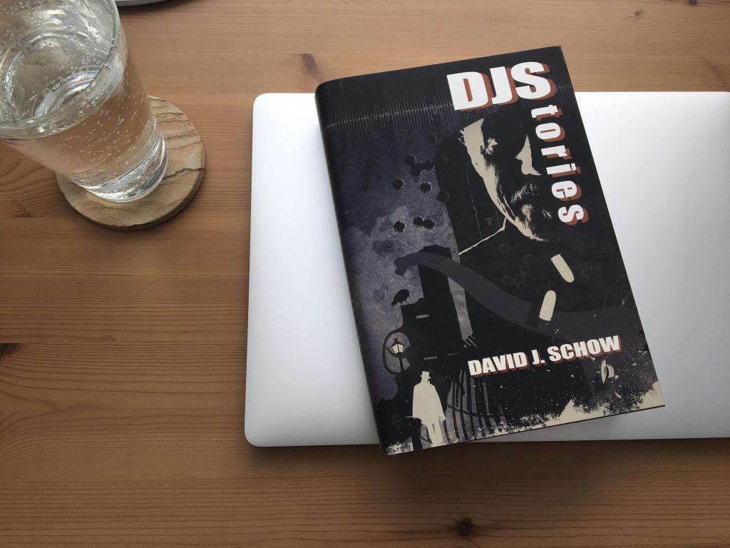 DJStories: The Best of David J. Schow by David J. Schow